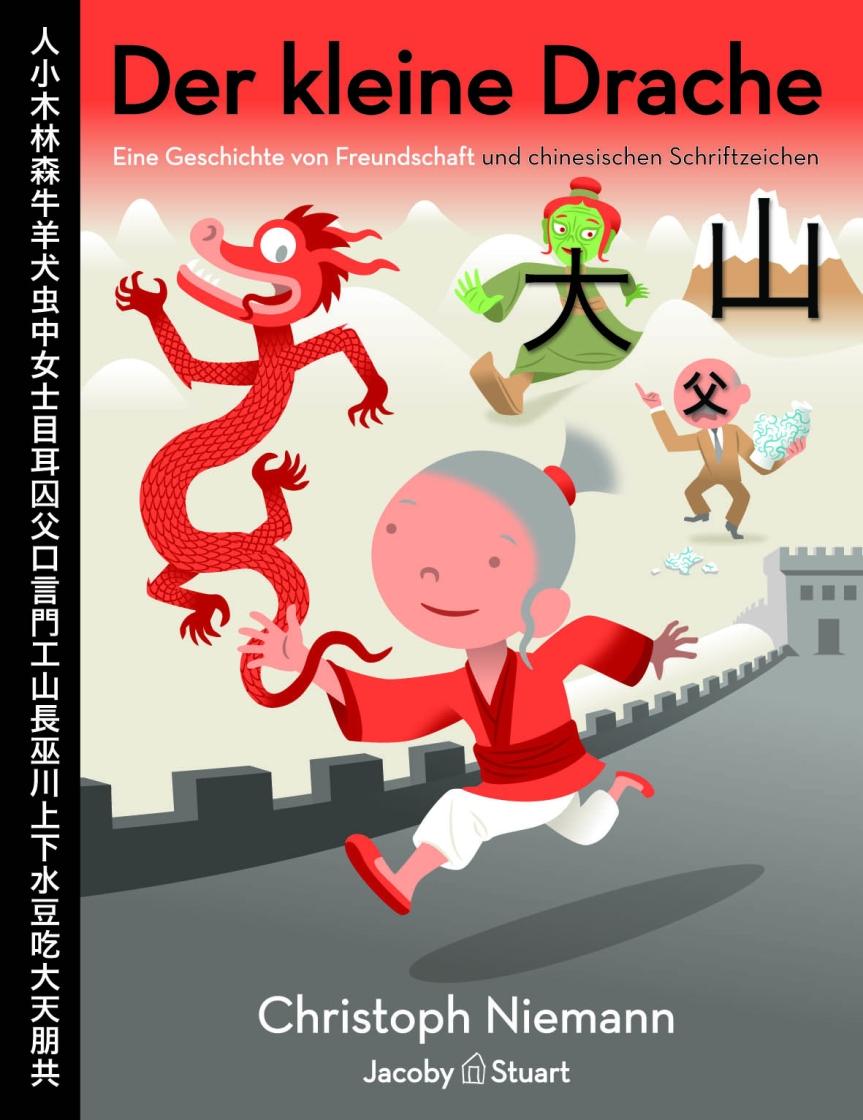 Der kleine Drache – Eine Geschichte von Freundschaft und chinesischen Schriftzeichen (ChristophNiemann)