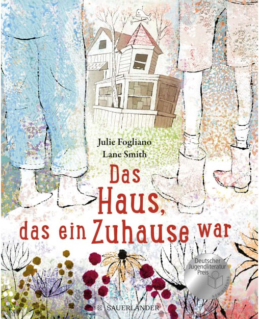 Das Haus, das ein Zuhause war (Julie Fogliano & Lane Smith)