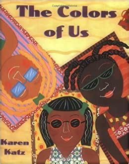 The Colors of Us (KarenKatz)