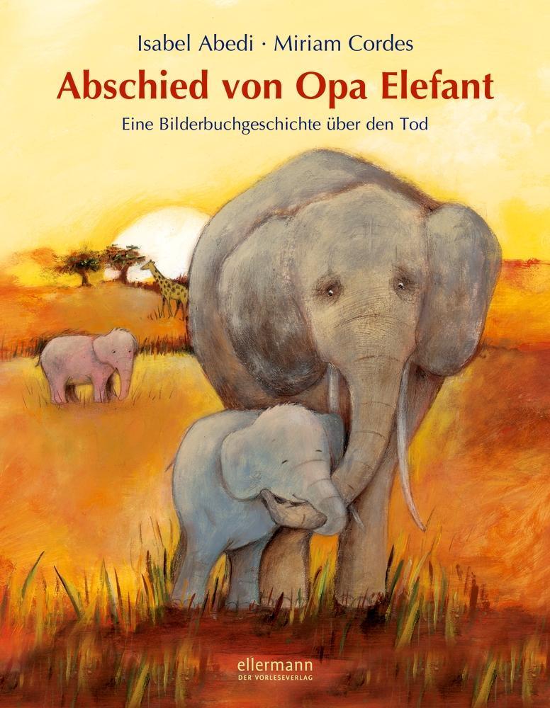 Abschied von Opa Elefant (Isabel Abedi & MiriamCordes)