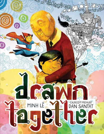 Drawn together (Minh Lê & Dan Santat)