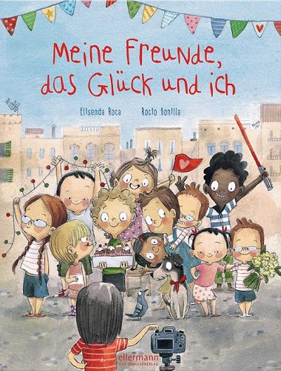 Meine Freunde, das Glück und ich (Elisenda Roca & RocioBonilla)