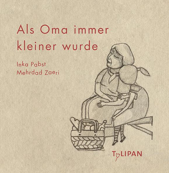 Als Oma immer kleiner wurde (Inka Pabst & MehrdadZaeri)