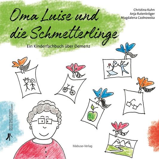 Oma Luise und die Schmetterlinge (Christina Kuhn, Anja Rutenkröger & MagdalenaCzolnowska)