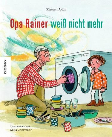 Opa Rainer weiß nicht mehr (Kirsten John & KatjaGehrmann)