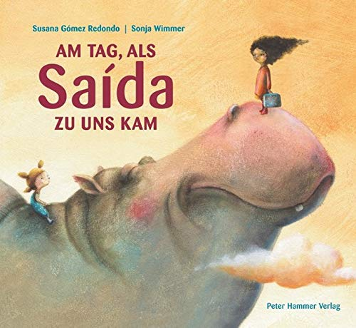 Am Tag, als Saida zu uns kam (Susanna Gómez Redondo & SonjaWimmer)